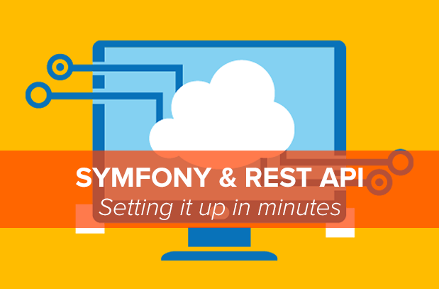 Symfony & REST API Setting up in minutes